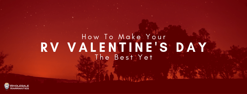How to Make Your RV Valentine's Day The Best Yet