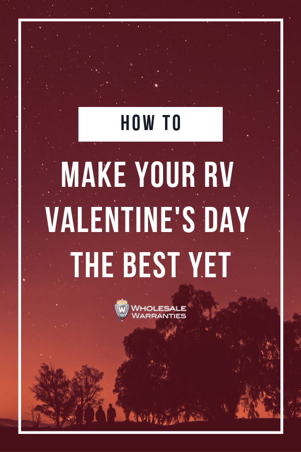 How to Make Your RV Valentines The Best