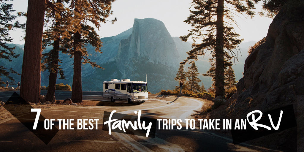 7 of the Best Family Trips to Take in an RV