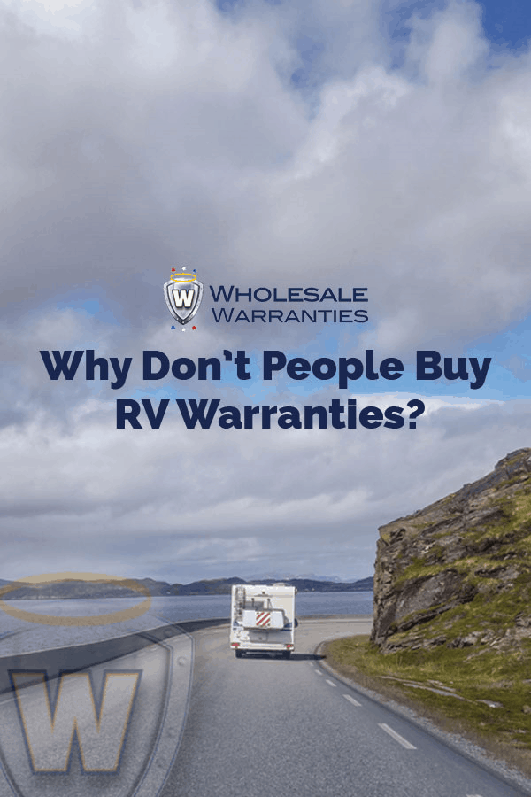 Why Don't People Buy RV Warranties?