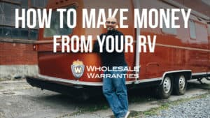 How to Make Money From Your RV